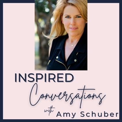 Inspired Conversations with Amy Schuber
