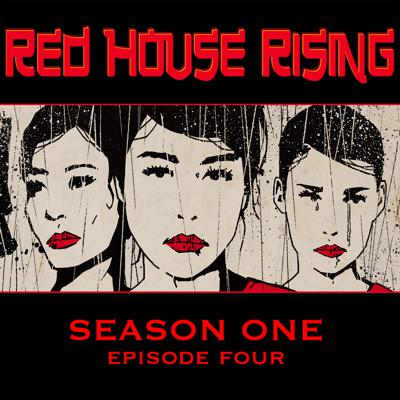 Cover art for Red House Rising Season 1 - Episode 4