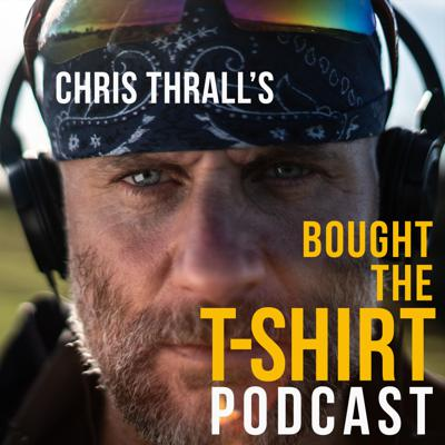 Chris Thrall's Bought the T-Shirt Podcast