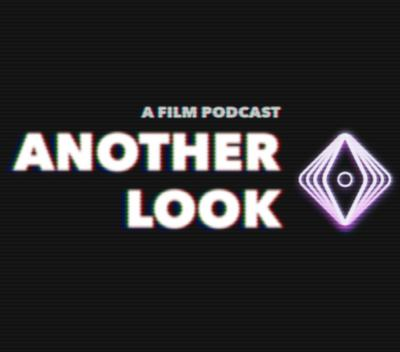 Another Look - A Film Podcast