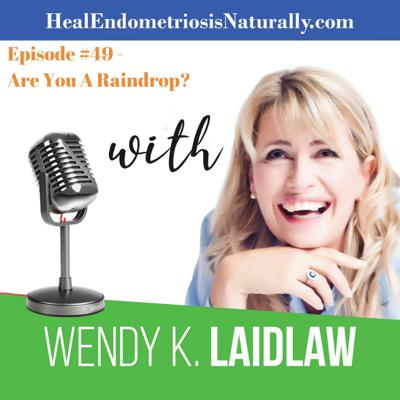 Heal Endometriosis Naturally With Wendy K Laidlaw
