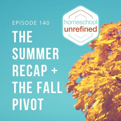 Cover art for 140: The Summer Recap & The Fall Pivot