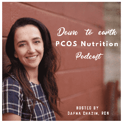 Down To Earth PCOS Nutrition Podcast