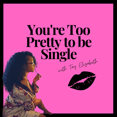 You're Too Pretty to be Single