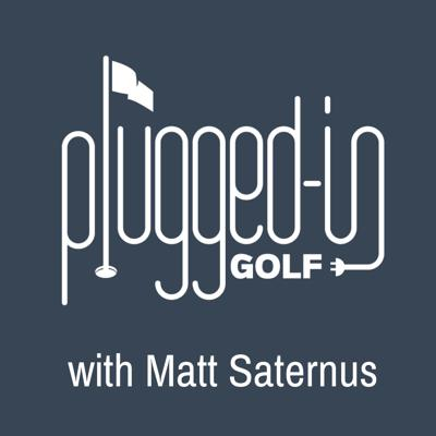 Plugged In Golf Podcast