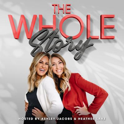 The Whole Story with Heather and Ashley