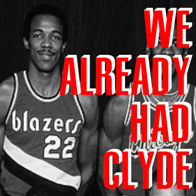 We Already Had Clyde