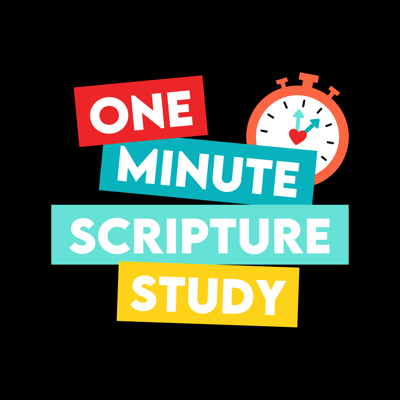 One Minute Scripture Study: A Come Follow Me Podcast