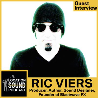 Cover art for 074 Ric Viers - Author of The Location Sound Bible