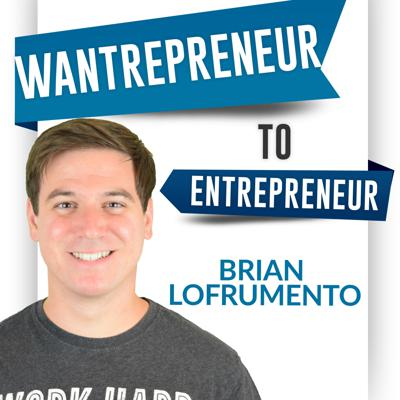 Wantrepreneur to Entrepreneur   Start and Grow Your Own Business