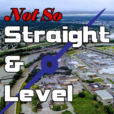Cover art for Introducing: The Not So Straight and Level Podcast