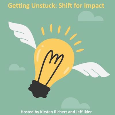 Getting Unstuck - Shift For Impact