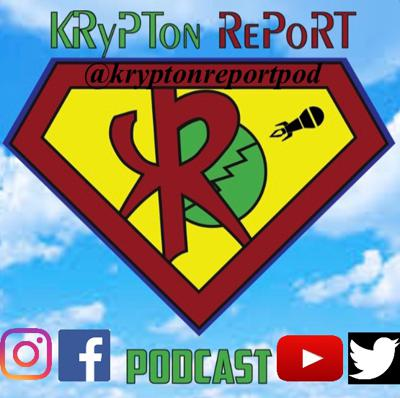 Krypton Report: The All Things Kryptonian Podcast