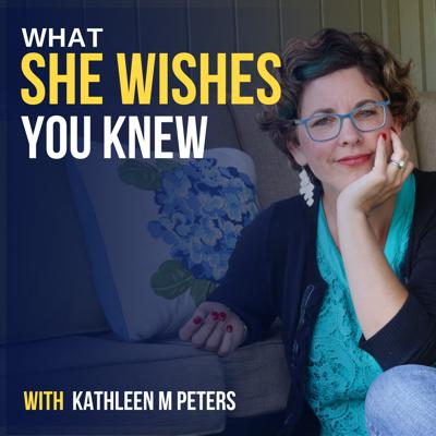 What She Wishes You Knew podcast