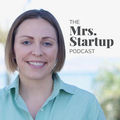 The Mrs. Startup Podcast