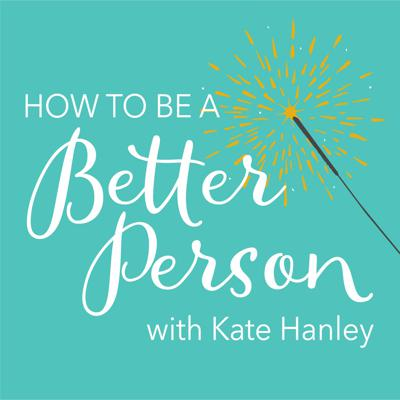 Start your day with one simple thing you can do in the next 24 hours to grow into your best self.  More people than ever admit that they want to be a better person (in fact, it has recently topped the list of most popular New Year's resolution--a first!). The How to Be a Better Person podcast with Kate Hanley is based on my book of the same name, breaks this big, amorphous goal into doable daily bites. My mission is to give you one year's worth of small but mighty ways to consciously evolve into the person you know you're capable of being. Let's do this, together!