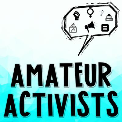 Amateur Activists