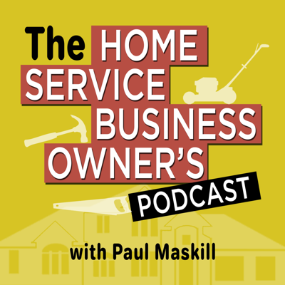 The Home Service Business Owner Podcast