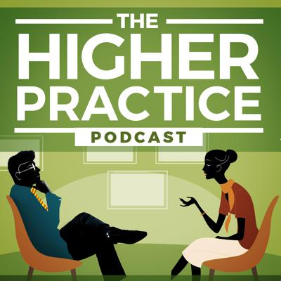 I'm Keith Kurlander, CEO of Higher Practice, and this is the podcast where we bring mental health clinicians like you the most current and innovative methods for transforming clients' lives, as well as your own. If you want to learn about clinical modalities and techniques that help people reach their highest potential then this is the show for you! Have a question, please email us at info@higherpractice.com