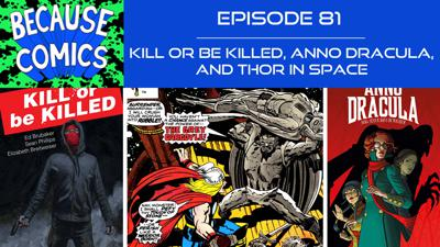 Cover art for Ep 81 - Kill Or Be Killed, Anno Dracula, and Thor in Space