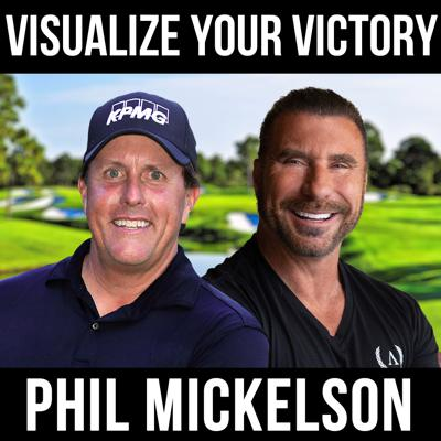 Cover art for Visualize Your Victory W/ Phil Mickelson