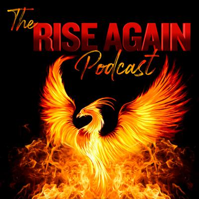 The Rise Again Podcast