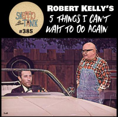 Cover art for #385: Bobby Kelly's 5 Things I Can't Wait To Do Again