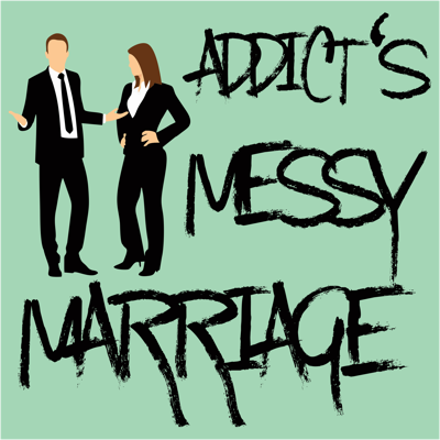 Addict's Messy Marriage