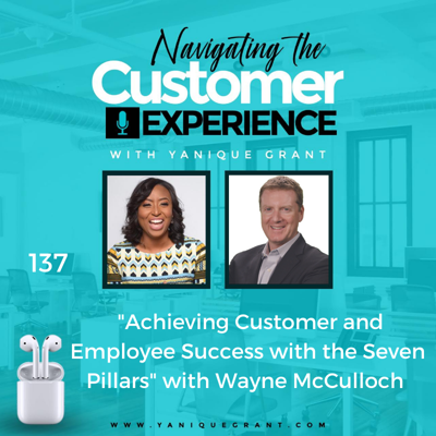Cover art for 137: Achieving Customer and Employee Success with the Seven Pillars with Wayne McCulloch