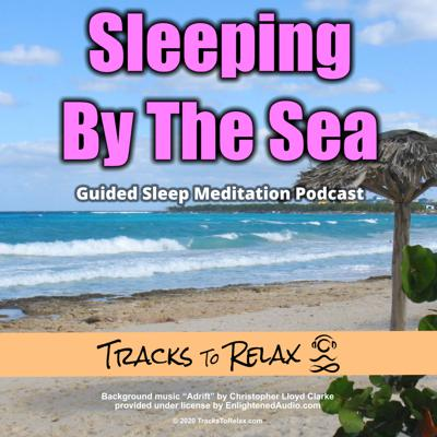 Cover art for Sleeping by the Sea - Sleep Meditation Podcast