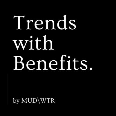 MUD\WTR: Trends with Benefits