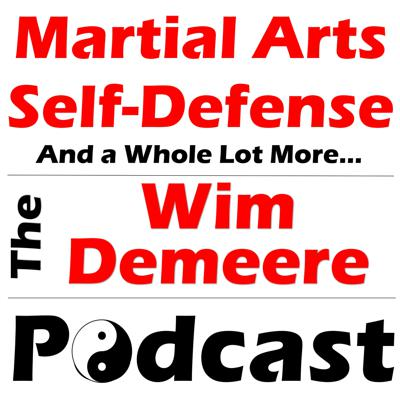 Martial Arts and Self-Defense expert Wim Demeere has 30+ years of experience training and teaching. He shares this with you to help you improve your skills and lead a safer life. Discover how you can defend yourself in a more effective manner and become a better martial artist, no matter what level of experience you have or which fighting systems you study. Wim has been working as a full-time personal trainer for over 20 years and has taught professional athletes as well as regular folks just wanting to stay safe. Wim and his guests talk from personal experience about all aspects of martial arts, self-defense, mixed martial arts, ju jitsu, muay Thai, krav maga, karate, kickboxing, boxing, strength training, conditioning, nutrition and much more to help you increase your knowledge and live an amazing life.