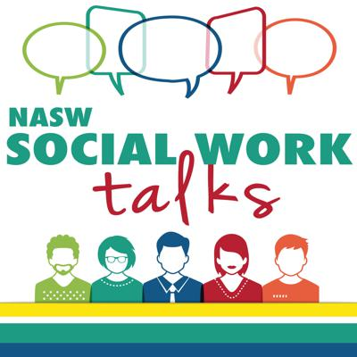 NASW Social Work Talks seeks to inform, educate and inspire by talking with experts and exploring issues that social work professionals care about. Brought to you by the National Association of Social Workers (NASW).