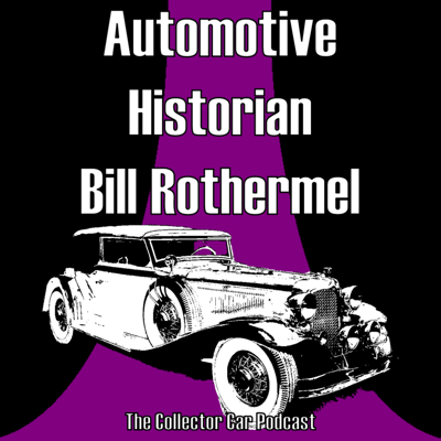Cover art for 066: Automotive Historian Bill Rothermel