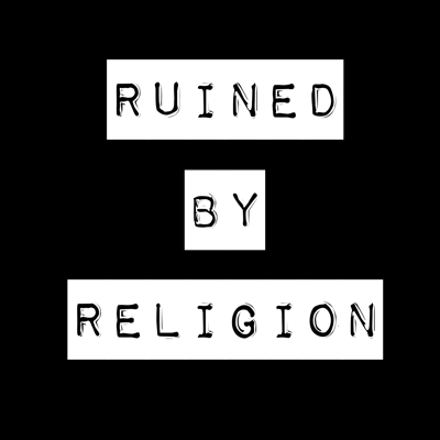 Ruined By Religion