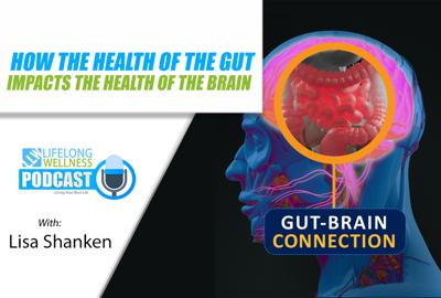 Cover art for How the Health of the Gut Impacts the Health of the Brain with Lisa Shanken
