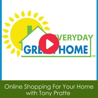 Cover art for Everyday Green Home: Online Shopping For Your Home with Tony Pratte