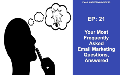 Cover art for EP 21: Your Most Frequently Asked Email Marketing Questions, Answered