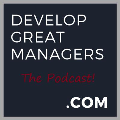 Develop Great Managers Podcast