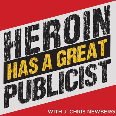 Heroin Has A Great Publicist