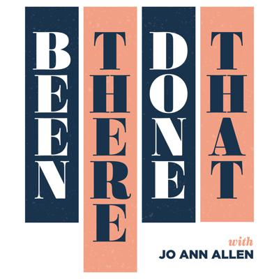 Been There Done That tells real life stories of the Baby Boom Generation.   Hosted by Jo Ann Allen.