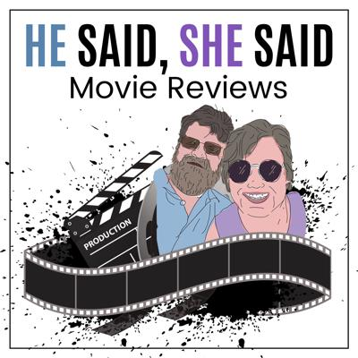 April and Tim share their love of movies and each other with their listeners.  A pair of movie fanatics, having seen over 3,500 movies together, April and Tim bring their unique perspective and that of their genders to their movie reviews.  What started as movie reviews for family and friends has grown in the He Said, She Said Movie Reviews Podcast.  Sit back, relax and enjoy the show.