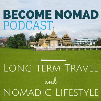 BecomeNomad is a podcast explaining the nomadic lifestyle. Whether you are a digital nomad on the road, or thinking about changing your current life to becoming a nomad, we aim to supply you with insights and resources to make you a better and more balanced long term traveler and nomad.