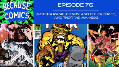 Cover art for Ep 76 - Mother Panic, Coady and the Creepies, and Thor vs. Mangog