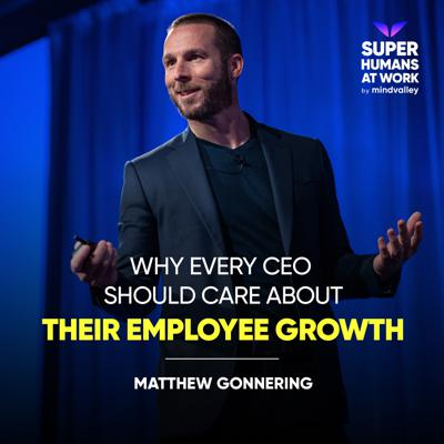 Cover art for Why Every CEO Should Care About Their Employee Growth - Matthew Gonnering
