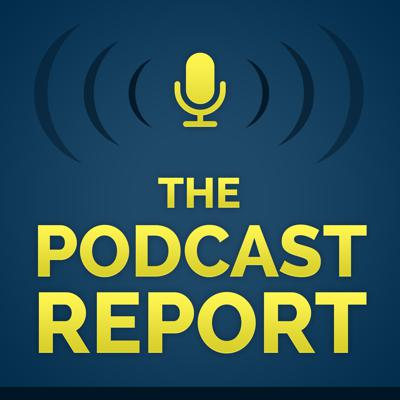 The Podcast Report