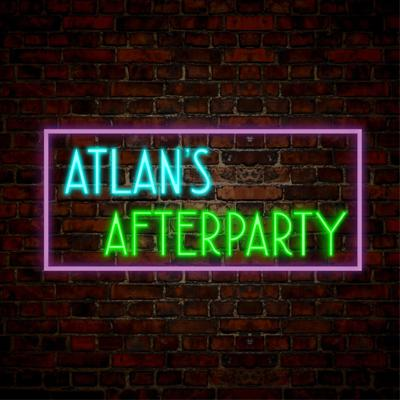 Atlan's Afterparty
