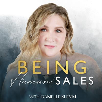 Being Human Sales Podcast with Danielle Klemm