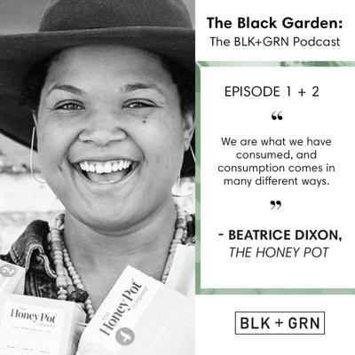 The BLK + GRN Podcast