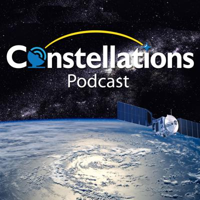 Constellations, a New Space and Satellite Innovation Podcast
